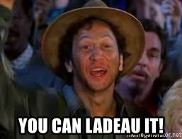 You Can Do It Guy - You Can LaDeau It!