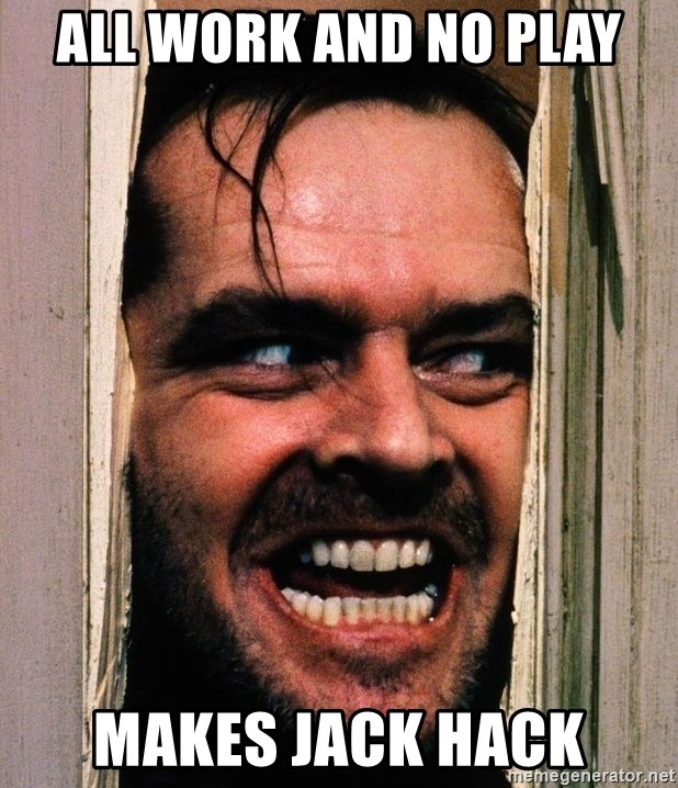 The shining  - All Work and no play Makes jack hack