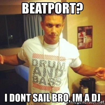 Drum And Bass Guy - Beatport? I dont sail bro, im a dj