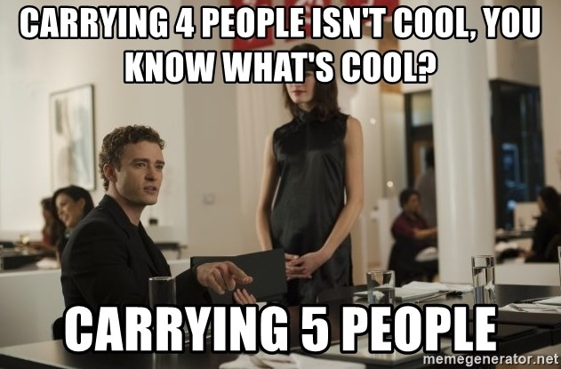 sean parker - Carrying 4 people isn't cool, you know what's cool? carrying 5 people