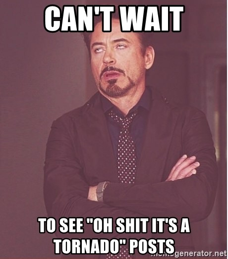 """Robert Downey Junior face - CAN'T WAIT TO SEE """"OH SHIT IT'S A TORNADO"""" POSTS"""