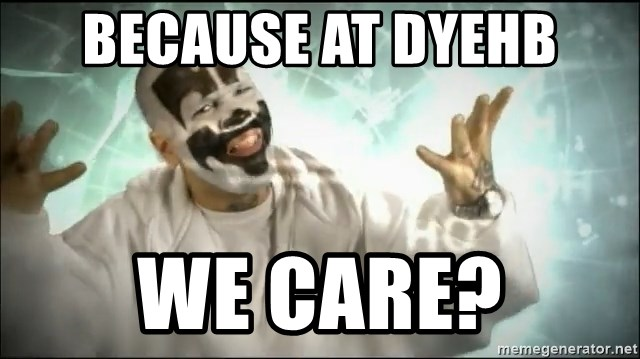 Insane Clown Posse - because at dyehb we care?