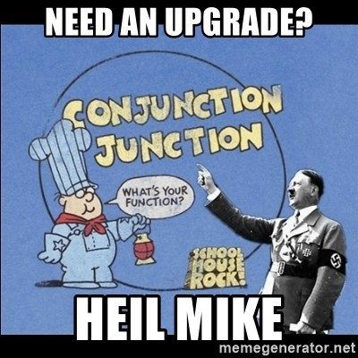 Grammar Nazi - Need an upgrade? Heil Mike