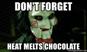 Jigsaw 12 - Don't forget Heat melts Chocolate