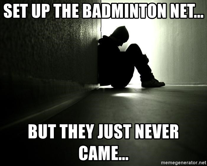 46354860 set up the badminton net but they just never came lonely sad