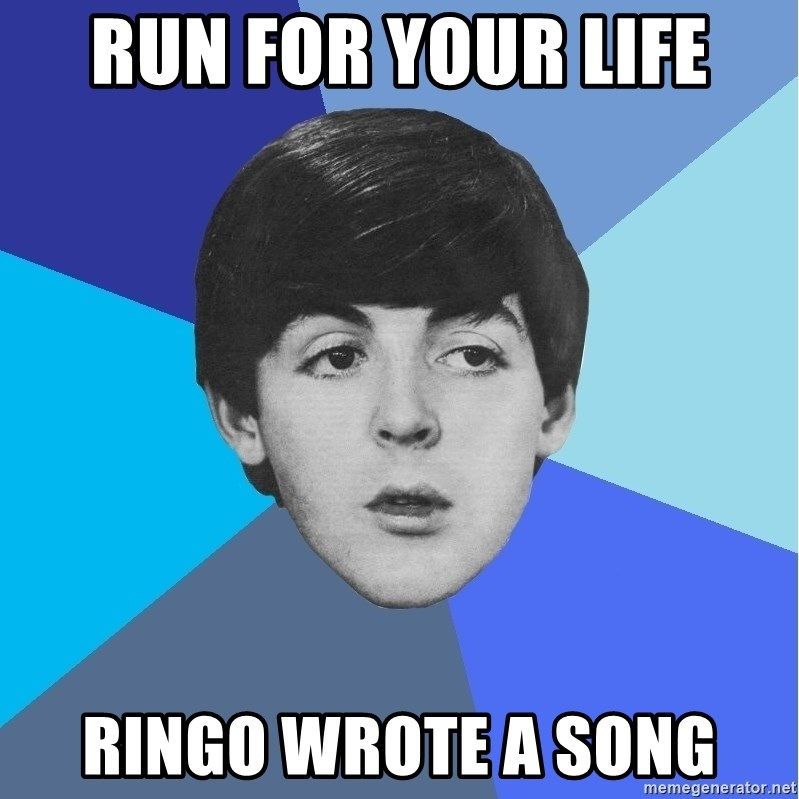 Paul Mccartney - Run for your life Ringo wrote a song