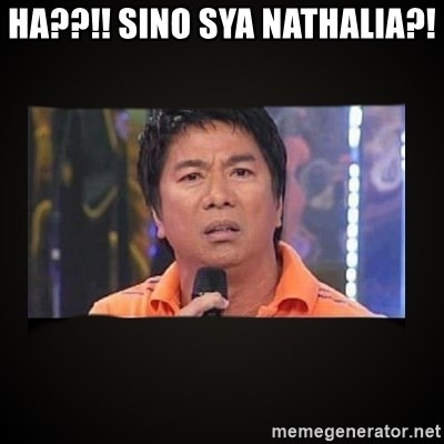 Willie Revillame me - ha??!! sino sya nathalia?!