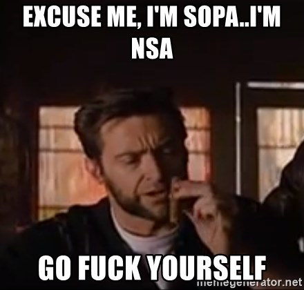 Wolverine First Class - Excuse me, I'm sopa..I'm nsa go fuck yourself