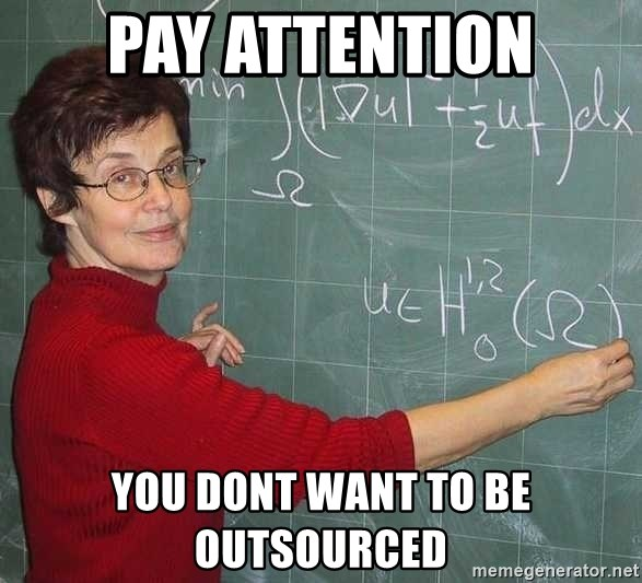 drunk Teacher - Pay Attention You dont want to be outsourced