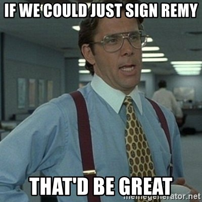 Office Space Boss - iF WE COULD JUST SIGN REMY tHAT'D BE GREAT