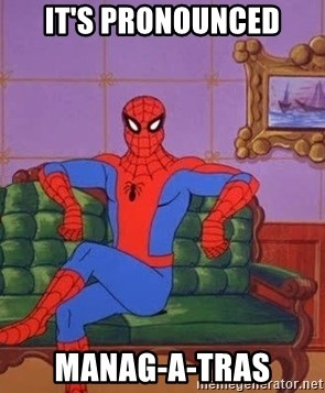 spider manf - it's pronounced manag-a-tras