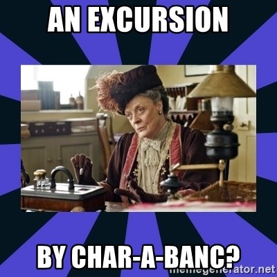 Maggie Smith being a boss - an excursion by char-A-banc?