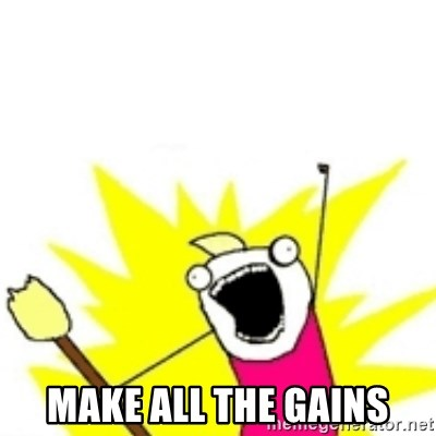 x all the y -  MAKE ALL THE GAINS
