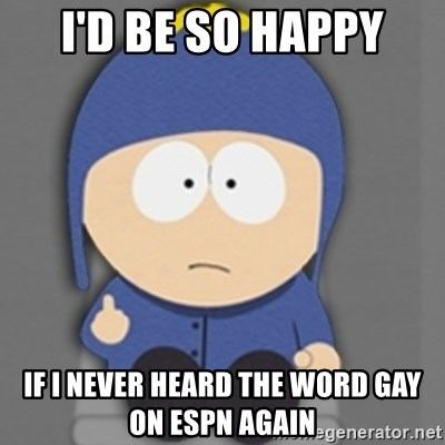 South Park Craig - I'd be so happy If I never heard the word gay on espn again