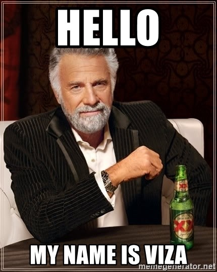 The Most Interesting Man In The World - hello my name is viza