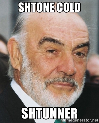 sean connery ftw - Shtone Cold Shtunner