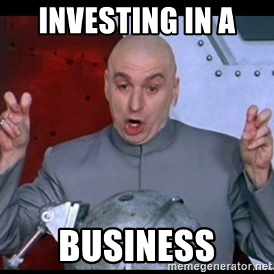 dr. evil quote - Investing in a  business
