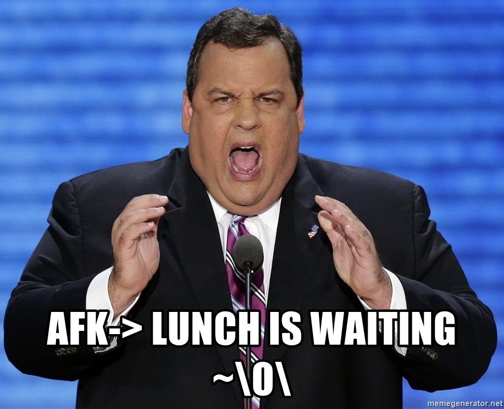 Hungry Chris Christie -  afk-> lunch is waiting ~\o\