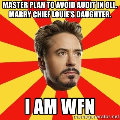 Leave it to Iron Man - Master plan to avoid audit in OLL. Marry chief Louie's daughter.  I am WFN