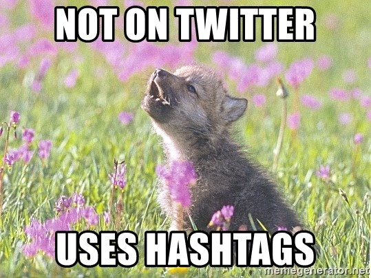 Baby Insanity Wolf - not on twitter uses hashtags