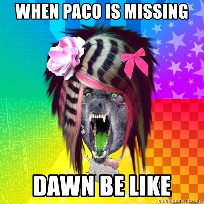 Insanity Scene Wolf - When paco is missing  Dawn be like