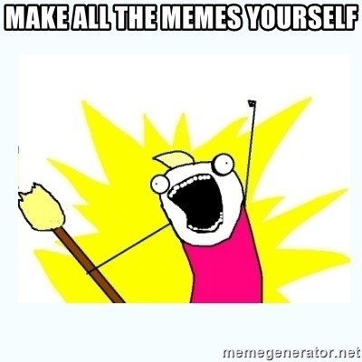 All the things - Make all the memes yourself