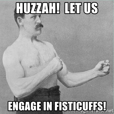 old man boxer  - huzzah!  let us engage in fisticuffs!