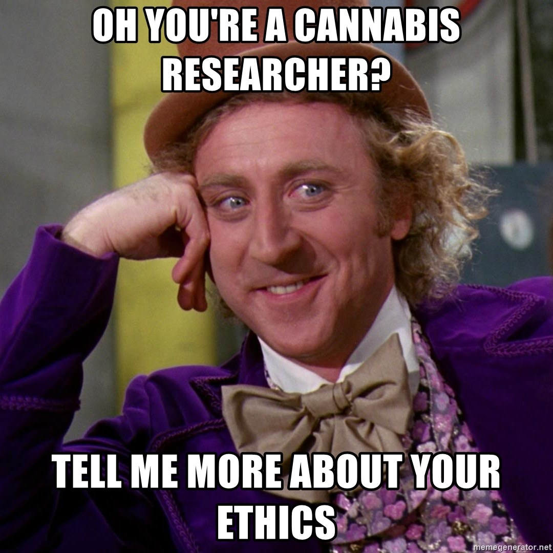 Willy Wonka - oh you're a cannabis researcher? tell me more about your ethics