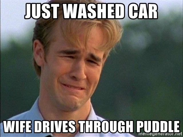 Dawson Crying - Just washed car wife drives through puddle