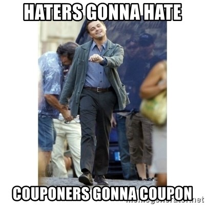 Haters Gonna Hate Couponers Gonna Coupon Leonardo Dicaprio Walking