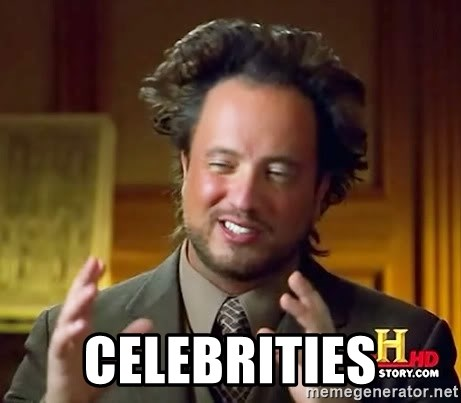 Ancient Aliens -  Celebrities