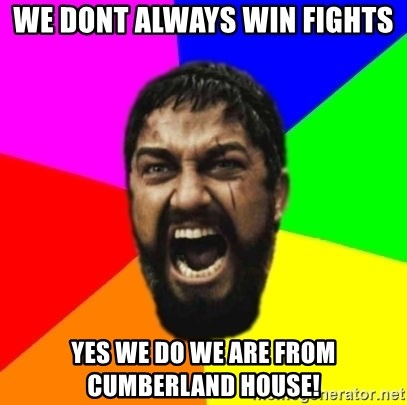 sparta - we dont always win fights yes we do we are from cumberland house!