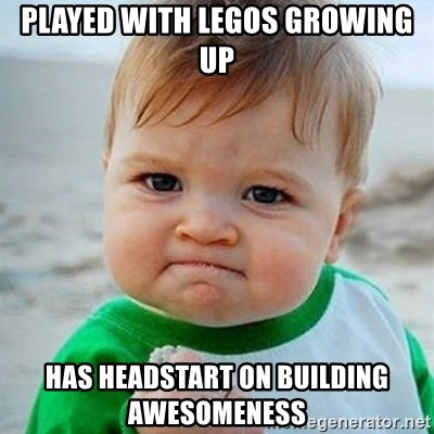 Victory Baby - played with legos growing up has headstart on building awesomeness