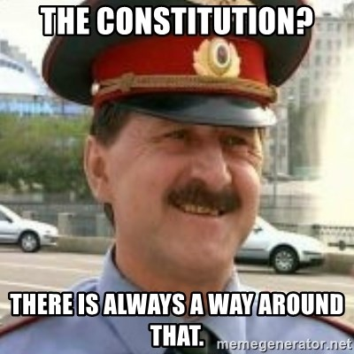 nalchikpolice - The constitution? There is always a way around that.