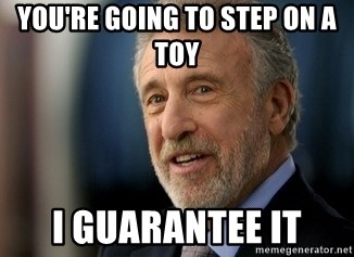 Mens Warehouse Guy - You're going to step on a Toy  I Guarantee it
