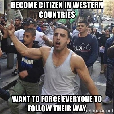 Western Muslim Protestor - Become citizen in western countries Want to force everyone to follow their way