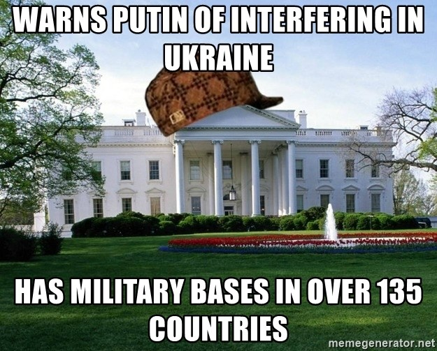 scumbag whitehouse - Warns putin of interfering in ukraine has military bases in over 135 countries