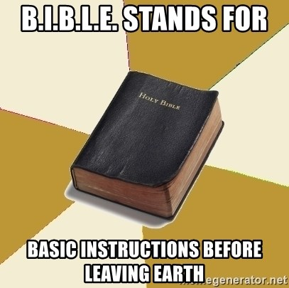 Bible Stands For Basic Instructions Before Leaving Earth