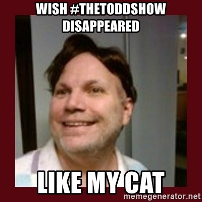 Free Speech Whatley - Wish #TheToddShow Disappeared Like My Cat