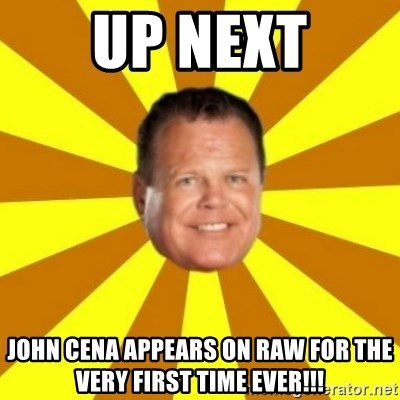 Jerry Lawler - Up Next John cena appears on raw for the very first time ever!!!
