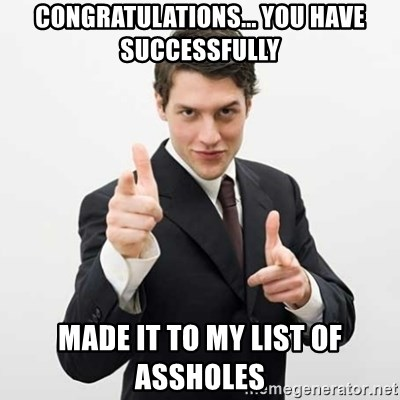 List of assholes pity, that