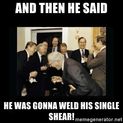 Rich Men Laughing - And then he said He was gonna weld his single shear!