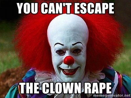 Pennywise the Clown - you can't escape The CLOWN RAPE