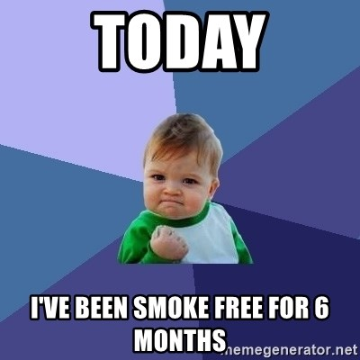 Success Kid - today I've been smoke free for 6 months