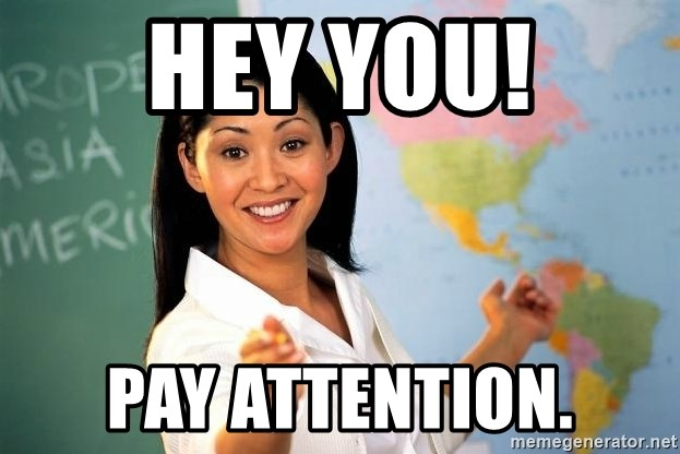 Unhelpful High School Teacher - hey you! pay attention.