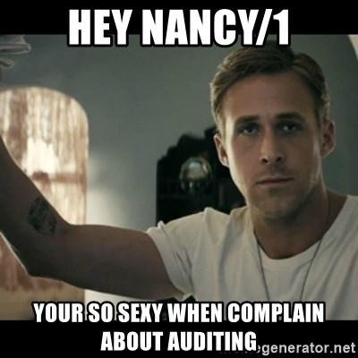 ryan gosling hey girl - hey nancy/1 your so sexy when complain about auditing