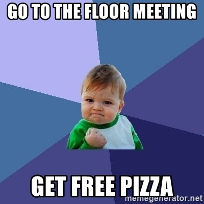 Success Kid - GO TO THE FLOOR MEETING  GET FREE PIZZA