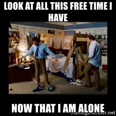 stepbrothers - Look at all this free time i have now that i am alone