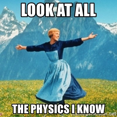 Sound Of Music Lady - Look at all  the physics i know