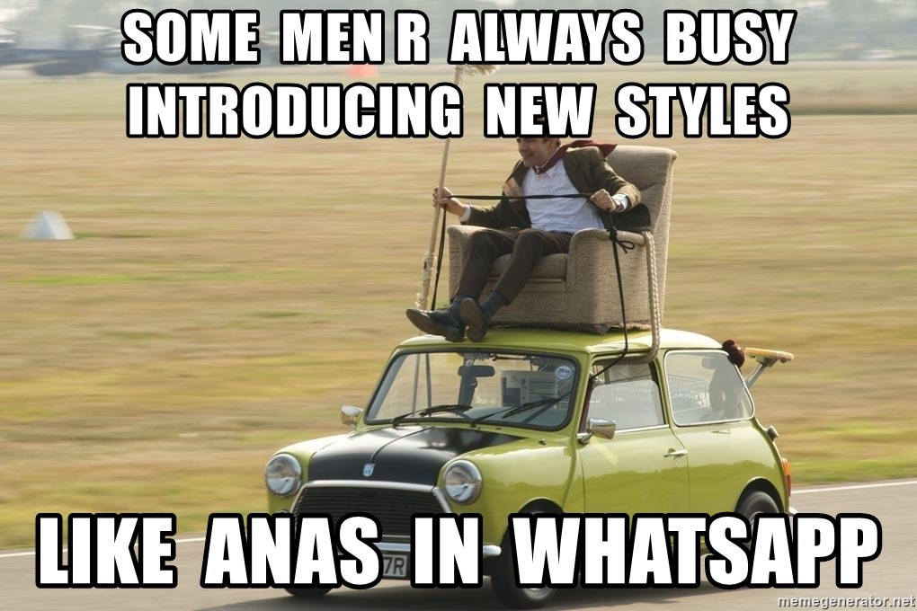 mr bean mini cooper - SOME  MEN R  ALWAYS  BUSY  INTRODUCING  NEW  STYLES LIKE  ANAS  IN  WHATSAPP
